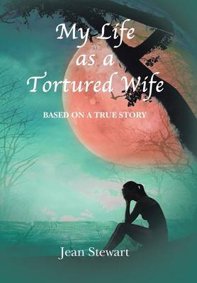 My Life as a Tortured Wife (Hardback)