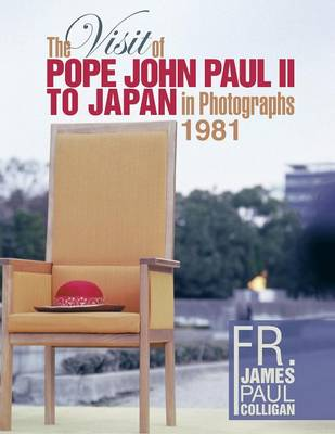 The Visit of Pope John Paul II to Japan in Photographs 1981 (Paperback)