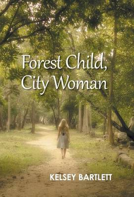 Forest Child, City Woman (Hardback)