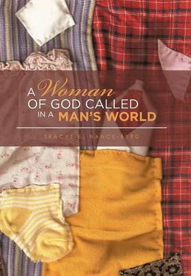 A Woman of God Called in a Man's World (Hardback)