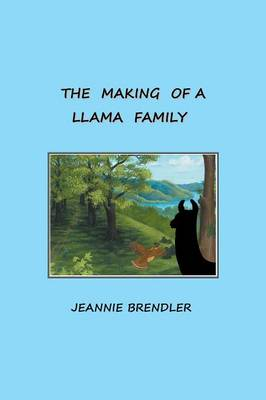 The Making of a Llama Family (Paperback)