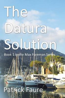 The Datura Solution: Book 1 in the Max Foreman Series (Paperback)