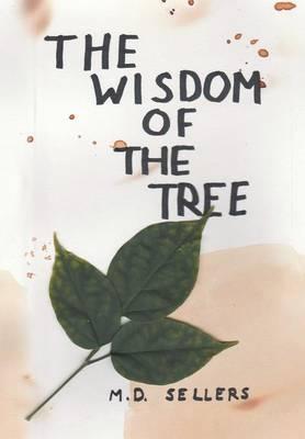 The Wisdom of the Tree (Hardback)