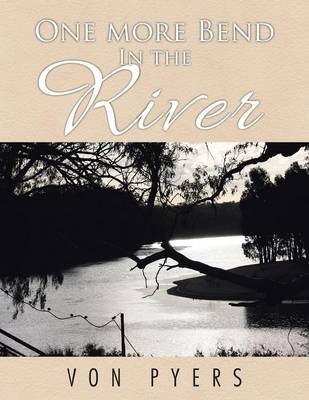 One More Bend in the River (Paperback)