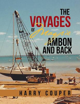 The Voyages of Magpie Ambon and Back (Paperback)