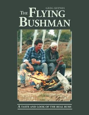 The Flying Bushman: A Taste and Look of the Real Bush (Paperback)
