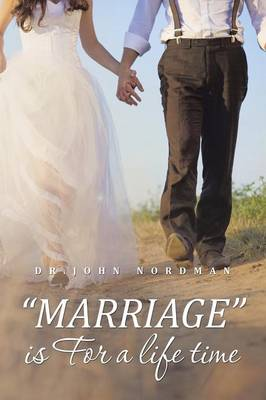 Marriage Is for a Life Time (Paperback)