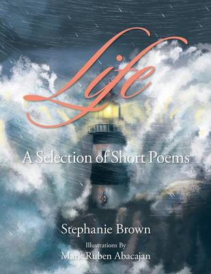 Life: A Selection of Short Poems (Paperback)