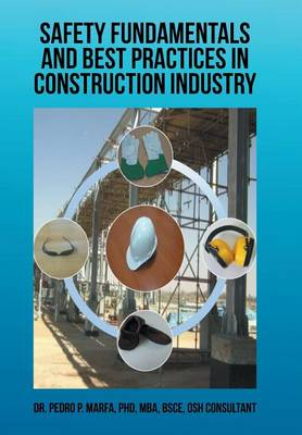 Safety Fundamentals and Best Practices in Construction Industry (Hardback)
