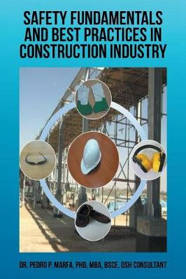 Safety Fundamentals and Best Practices in Construction Industry (Paperback)