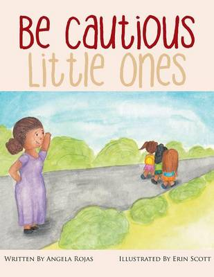 Be Cautious Little Ones (Paperback)