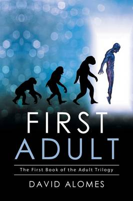 First Adult: The First Book of the Adult Trilogy (Paperback)