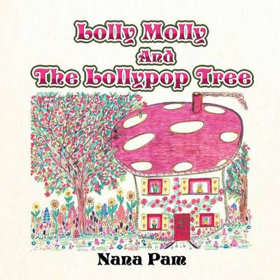 Lolly Molly and the Lollipop Tree (Paperback)