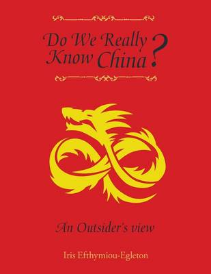 Do We Really Know China?: An Outsider's View (Paperback)