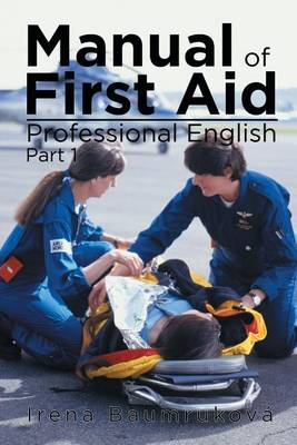 Manual of First Aid Professional English: Part 1 (Paperback)