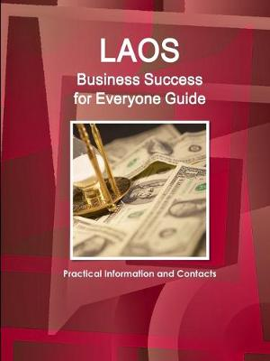 Laos Business Success for Everyone Guide - Practical Information and Contacts (Paperback)