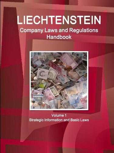 Liechtenstein Company Laws and Regulations Handbook Volume 1 Strategic Information and Basic Laws (Paperback)