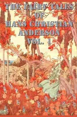 The Fairy Tales of Hans Christian Anderson Vol. 1 - Fairy Tales, Stories, Collection (Paperback)