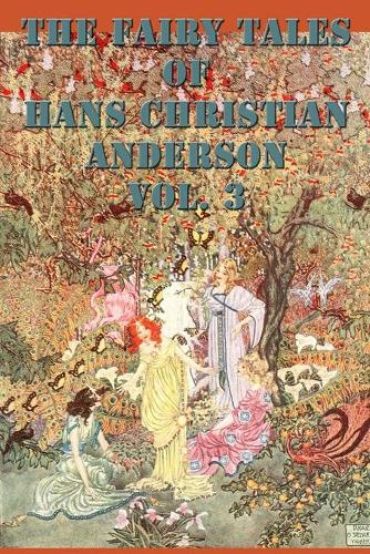 The Fairy Tales of Hans Christian Anderson Vol. 3 (Paperback)