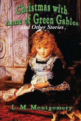 Christmas with Anne of Green Gables and Other Stories (Paperback)