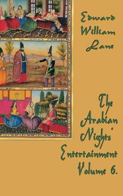 The Arabian Nights' Entertainment Volume 6 (Hardback)