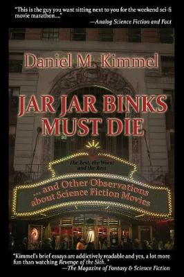 Jar Jar Binks Must Die... and Other Observations about Science Fiction Movies (Paperback)
