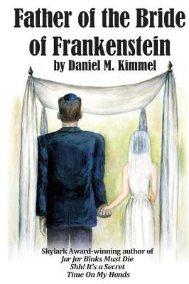 Father of the Bride of Frankenstein (Paperback)