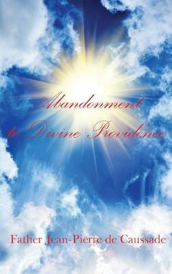 Abandonment to Divine Providence (Hardback)