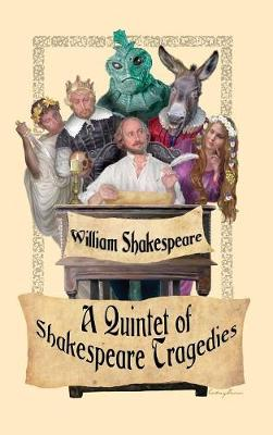 A Quintet of Shakespeare Tragedies (Romeo and Juliet, Hamlet, Macbeth, Othello, and King Lear) (Hardback)