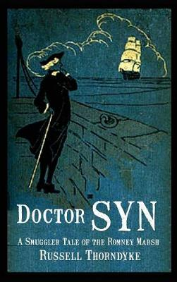 Doctor Syn: A Smuggler Tale of the Romney Marsh (Hardback)