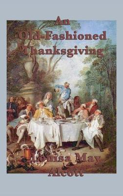 An Old-Fashioned Thanksgiving (Hardback)