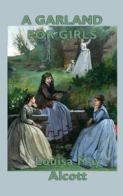 A Garland for Girls (Hardback)