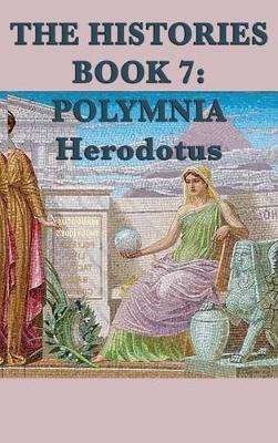 The Histories Book 7: Polymnia (Hardback)