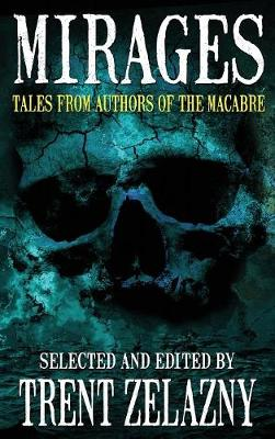 Mirages: Tales from Authors of the Macabre (Hardback)