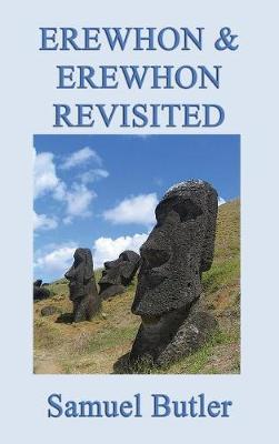 Erewhon and Erewhon Revisited (Hardback)