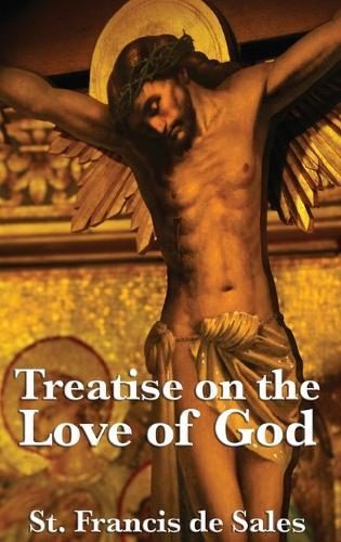 Treatise on the Love of God (Hardback)