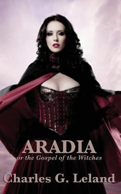 Aradia or the Gospel of the Witches (Hardback)
