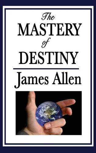 The Mastery of Destiny (Hardback)