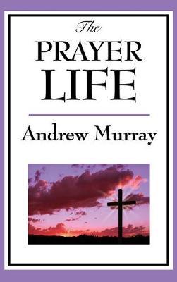 The Prayer Life (Hardback)