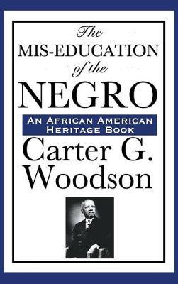 The MIS-Education of the Negro (Hardback)