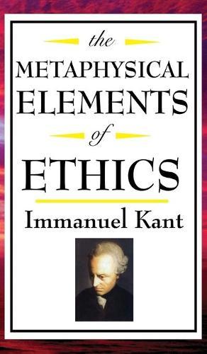 The Metaphysical Elements of Ethics (Hardback)
