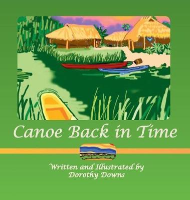 Canoe Back in Time (Hardback)