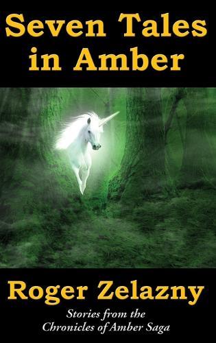 Seven Tales in Amber (Hardback)