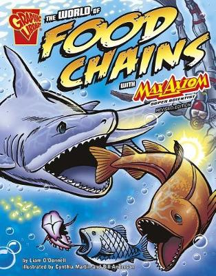 The World of Food Chains with Max Axiom, Super Scientist - Graphic Science (Paperback)