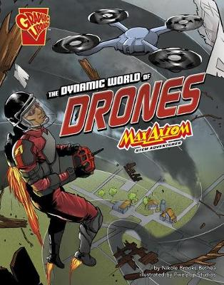 The Dynamic World of Drones: Max Axiom Stem Adventures - Stem Adventures (Paperback)