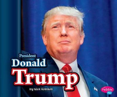 President Donald Trump - Pebble Plus (Paperback)