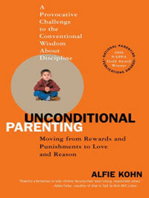 Unconditional Parenting: Moving from Rewards and Punishments to Love and Reason (CD-Audio)