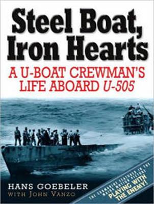 Steel Boat Iron Hearts: A U-boat Crewman's Life Aboard U-505 (CD-Audio)