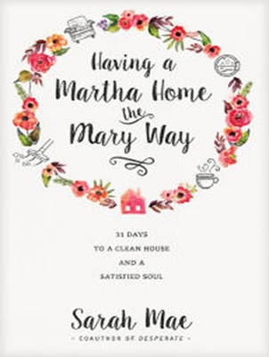 Having a Martha Home the Mary Way: 31 Days to a Clean House and a Satisfied Soul (CD-Audio)
