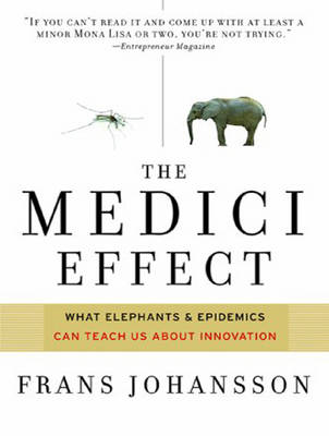 The Medici Effect: What Elephants and Epidemics Can Teach Us About Innovation (CD-Audio)